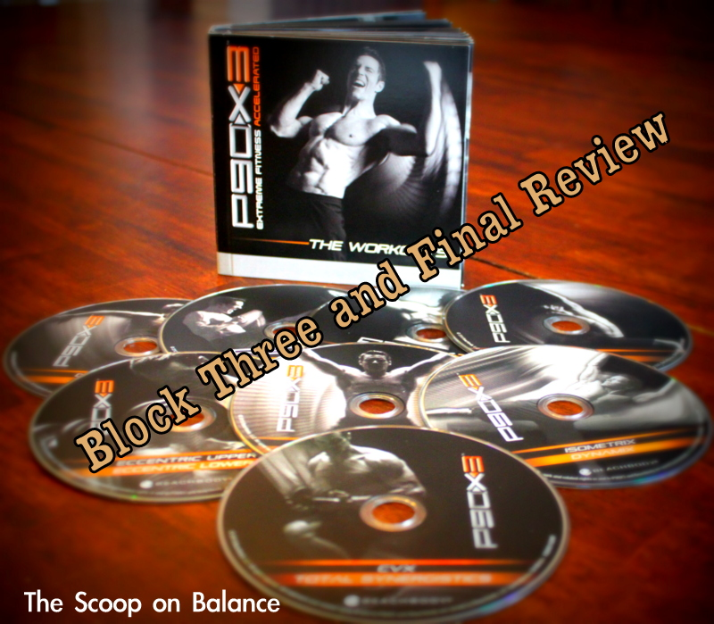 Fitness Friday:  P90X3 Block 3 (Days 60-90) and My Final Review