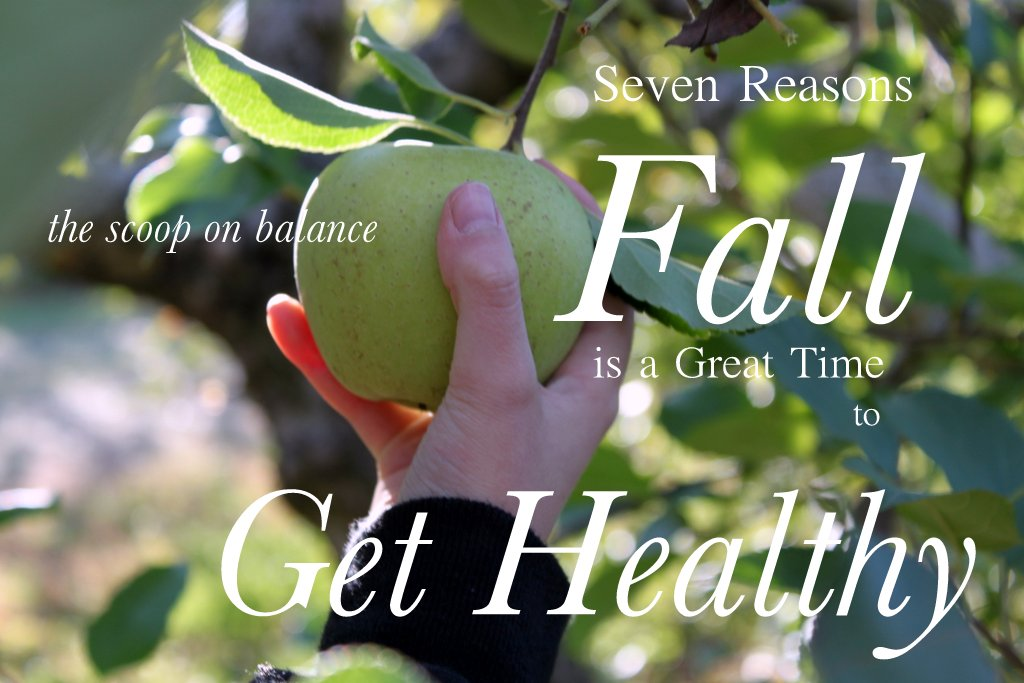 Seven Reasons Fall is a Great Time to Get Healthy