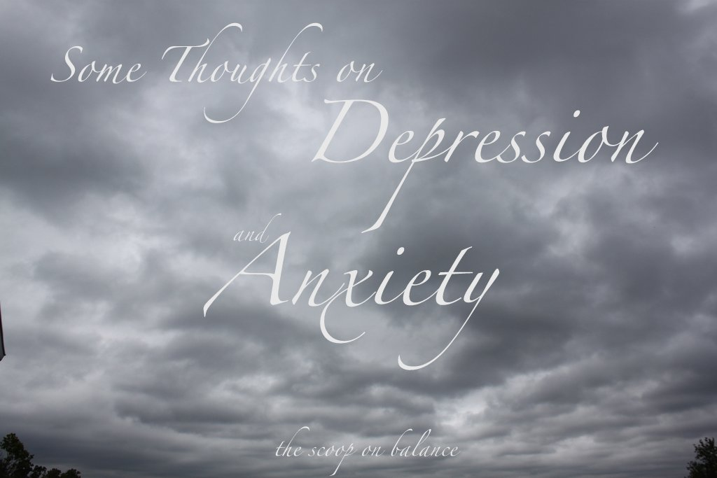 Some Thoughts on Depression and Anxiety