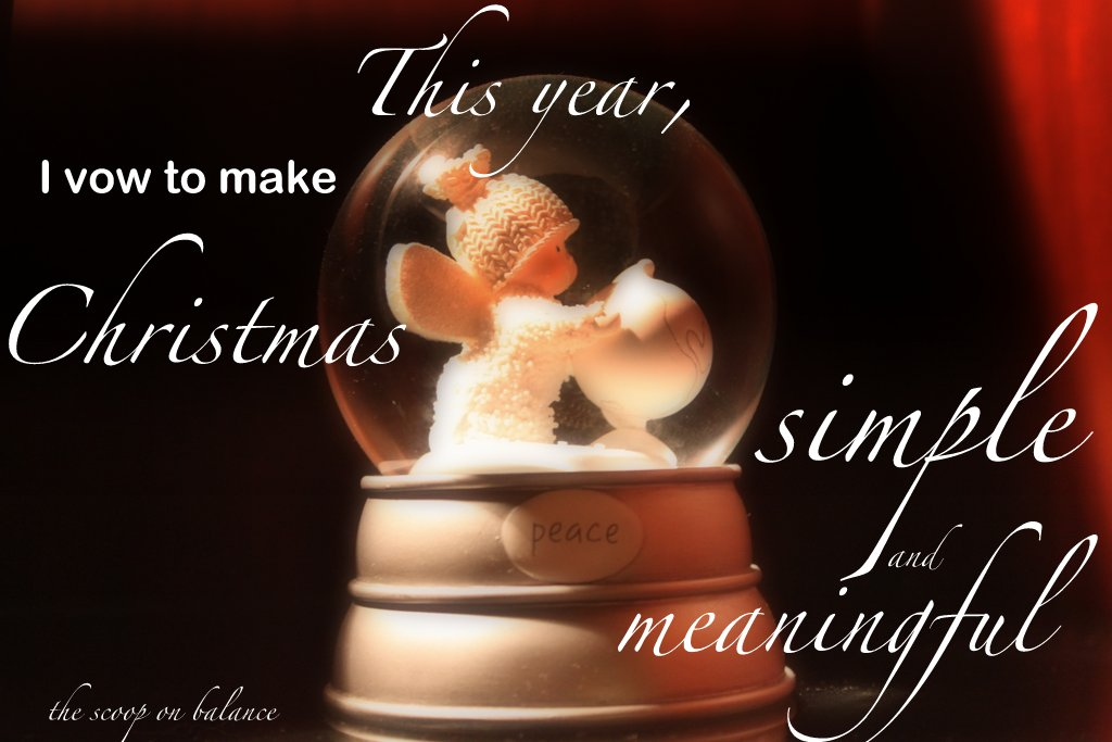 This Year I Vow to Make Christmas Simple and Meaningful