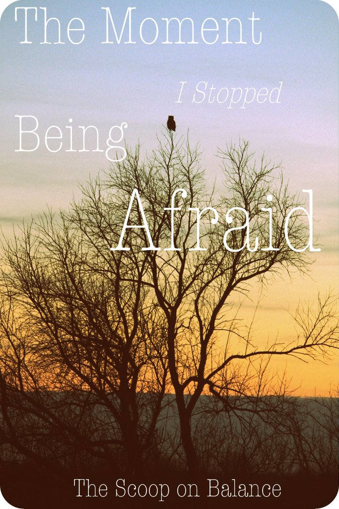The Moment I Stopped Being Afraid