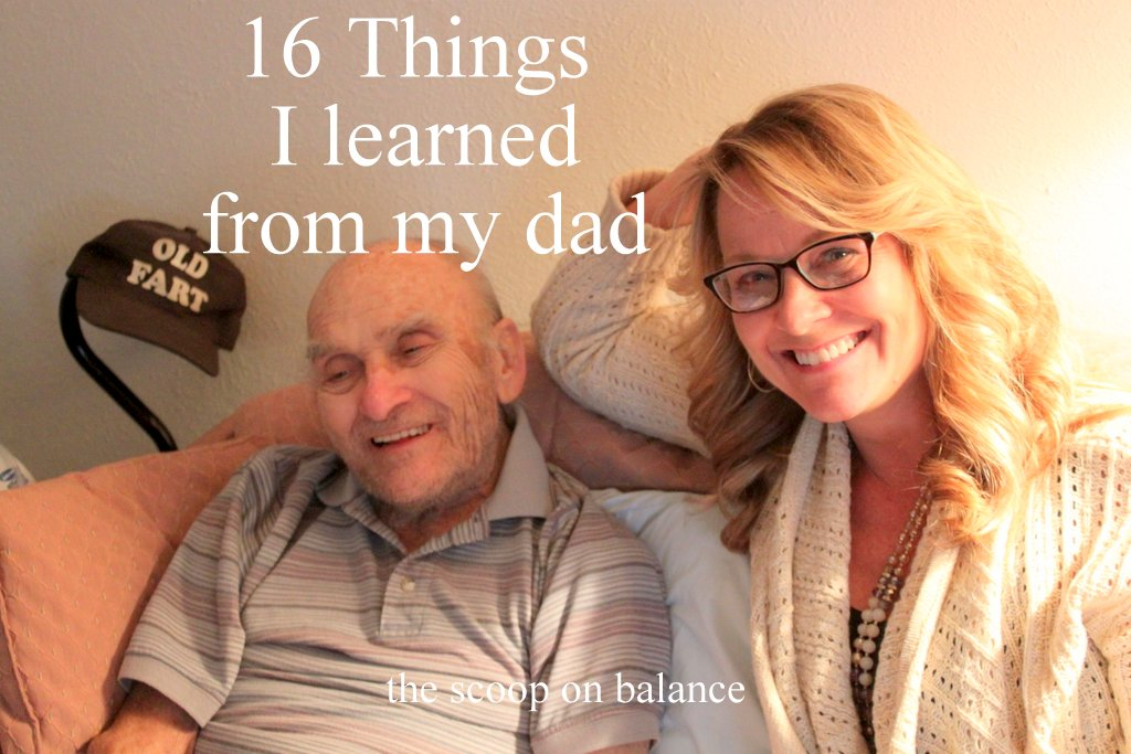16 Things I Learned from My Dad {Finding Your Summer Balance, Week 3}