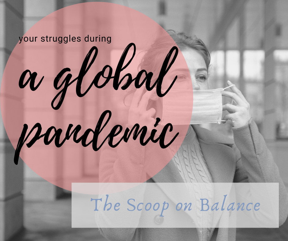 Your Struggles During a Global Pandemic